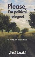 Please, I'm political refugee!