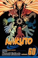 Naruto: Vol. 60 / [translation: Mari Morimoto ; English adaptation Joel Enos]