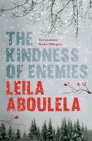The kindness of enemies / Leila Aboulela.