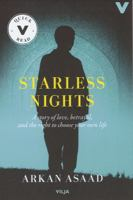 Starless nights : a story of love, betrayal, and the right to choose your own life / Arkan Asaad ; translation from Swedish: Suzanne Martin Cheadle.