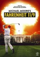 Fahrenheit 11/9 [Videoupptagning] / written, produced & directed by Michael Moore.