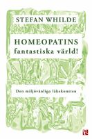 Homeopatins fantastiska värld!