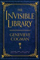 The invisible library / Genevieve Cogman.