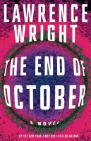 The end of October : a novel / by Lawrence Wright.